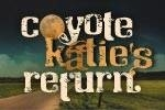 Coyote Katie's Return