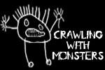 Crawling With Monsters