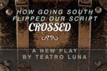 Crossed (How Going South Flipped Our Script)