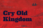 Cry Old Kingdom