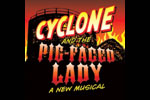 Cyclone (and the Pig-Faced Lady)