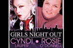 Cyndi Lauper & Rosie O'Donnell: Girls Night Out