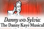 Danny and Sylvia: The Danny Kaye Musical