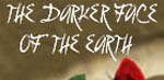 Darker Face of the Earth, The