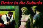 Desire in the Suburbs