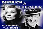 Dietrich and Chevalier - The Musical