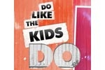 Do Like The Kids Do