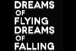 Dreams of Flying Dreams of Falling