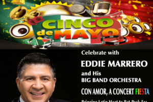 Eddie Marrero and His Big Band Orchestra in Con Amor, A Cinco de mayo Concert Fiesta