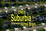 Effects of Suburbia on an Otherwise Normal Brain
