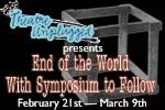 End of the World with Symposium to Follow