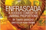 Enfrascada (A Hoodoo Comedy of Jarring Proportions)