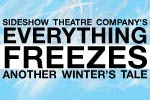 Everything Freezes: another winter's tale