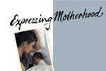 Expressing Motherhood