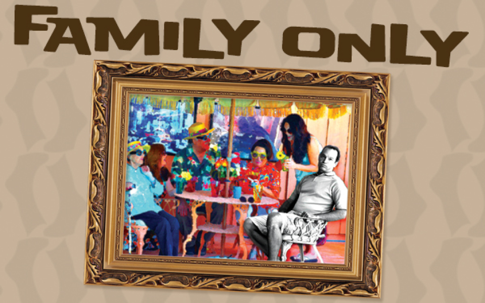 Family Only