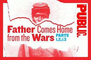Father Comes Home From the War (Parts 1, 2, and 3)