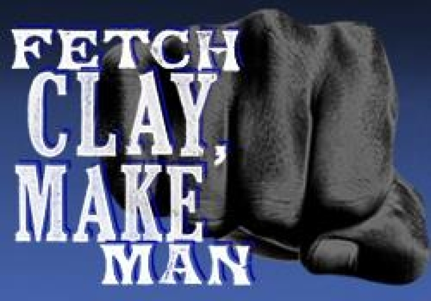 Fetch Clay, Make Man