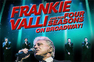 Frankie Valli and the Four Seasons On Broadway!