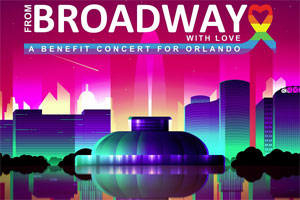 From Broadway With Love: A Benefit Concert for Orlando