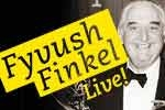 Fyvush Finkel Live! Featuring Fyvush Finkel and his virtuosic sons Ian and Elliot Finkel