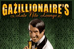 Gazillionaire's Late Night Lounge