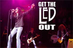 Get The Led Out (G.T.L.O.) - The American Led Zeppelin