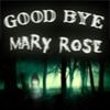 Good Bye Mary Rose