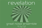 Great Noise Ensemble: Revelation