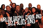 Harlem Gospel Choir and The Harlem Jazz & Blues Band