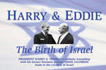 Harry & Eddie: The Birth of Israel
