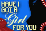 Have I Got a Girl For You