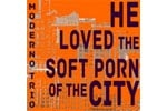 He Loved The Soft Porn Of The City