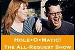 Hole-O-Matic - the ALL REQUEST* show!
