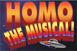 Homo the Musical!