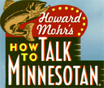 How to Talk Minnesotan: The Musical