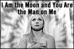 I am the Moon and You are the Man on Me
