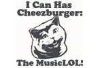 I Can Has Cheezburger: The MusicLOL!