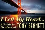 I Left My Heart... A Salute to the Music of Tony Bennett