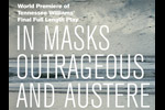 In Masks Outrageous and Austere