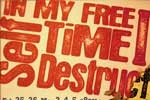 In My Free Time I Self-Destruct