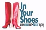 In Your Shoes: a one-woman multi-character mystery