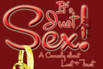 It's Just Sex: A Comedy About Lust & Trust