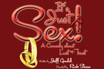 It's Just Sex - a Comedy of Lust & Trust