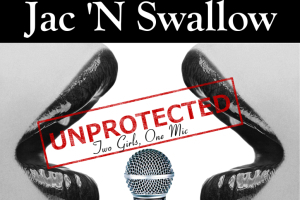 Jac 'N Swallow: Unprotected