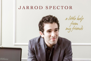 Jarrod Spector: A Little Help From My Friends