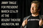 JIMMY TINGLE FOR PRESIDENT--The Funniest Campaign In History