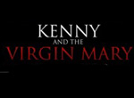 Kenny and The Virgin Mary