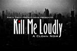 Kill Me Loudly: A Clown Noir