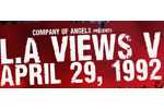 L.A VIEWS V - April 29, 1992