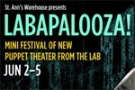 Labapalooza! Mini Festival of New Puppet Theater